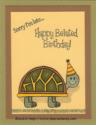 Sorry im late happy belated birthday greeting card bday pictures sorry im late happy belated birthday greeting card bookmarktalkfo Gallery