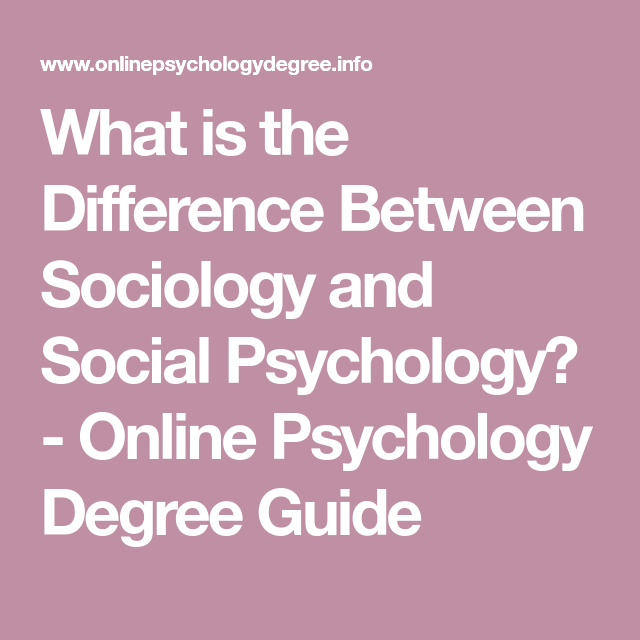 what is the difference between sociology and phycology