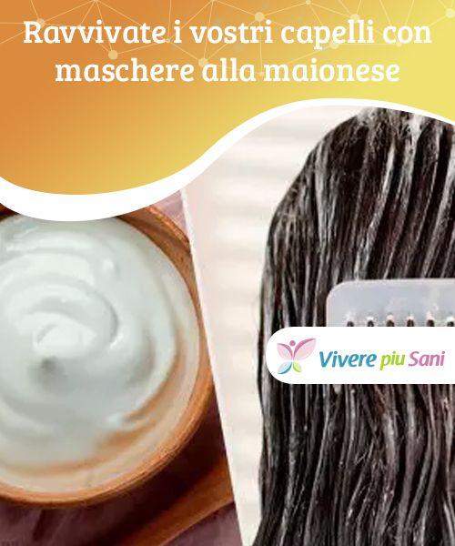Maschere a base di maionese per ravvivare i capelli ...