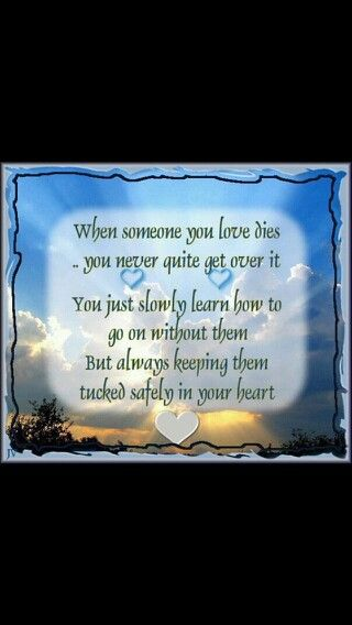 Always Tucked Safely In My Heart With Images Loved One In