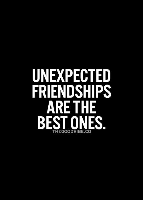 Unexpected Friendship Quotes on Pinterest