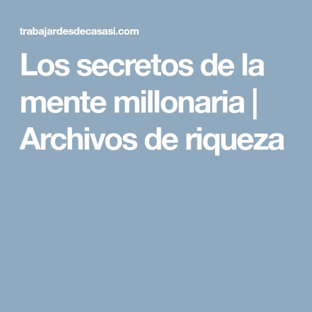 Los Secretos De La Mente Millonaria Archivos De Riqueza Mentes Millonarias Mente Millonarios