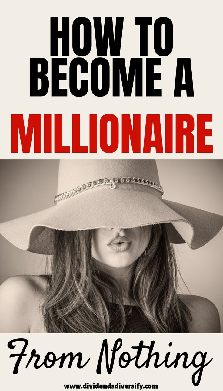How to a millionaire from nothing a