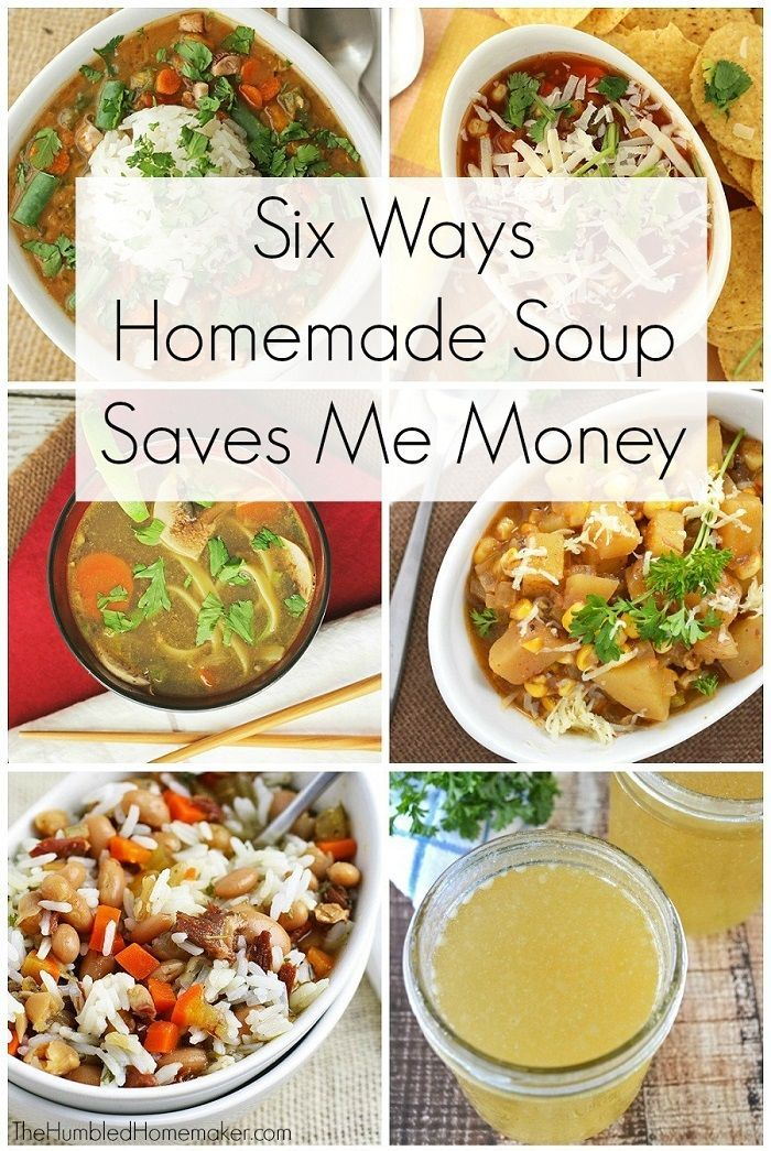 Six ways homemade soup saves me money homemade food and frugal how exactly does the mere act of making homemade soup save money here are six ways forumfinder Choice Image