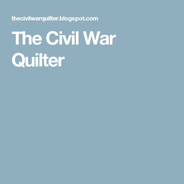 The Civil War Quilter