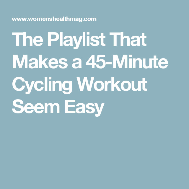 The Playlist That Makes a 45-Minute Cycling Workout Seem Easy