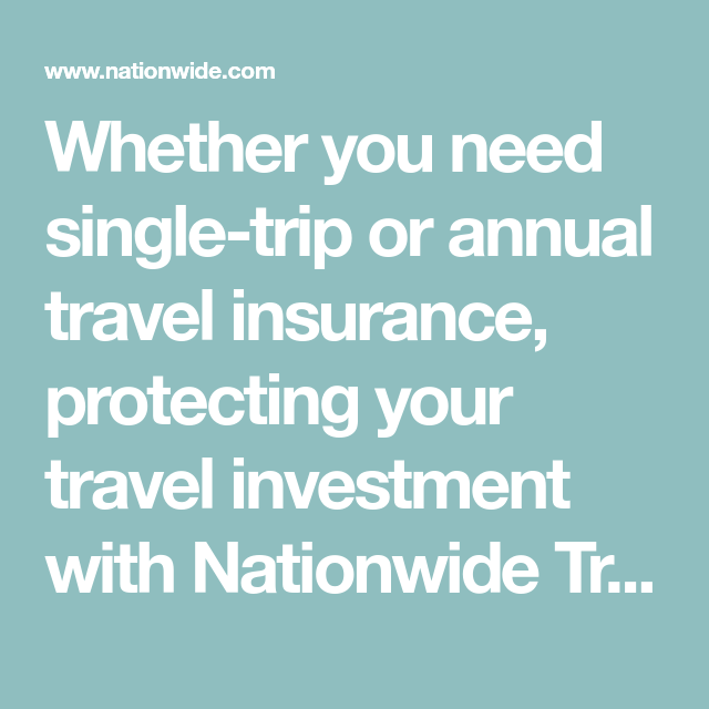 Travel Trip Insurance Plans Nationwide Travel Insurance Travel Insurance Quotes Traveling By Yourself