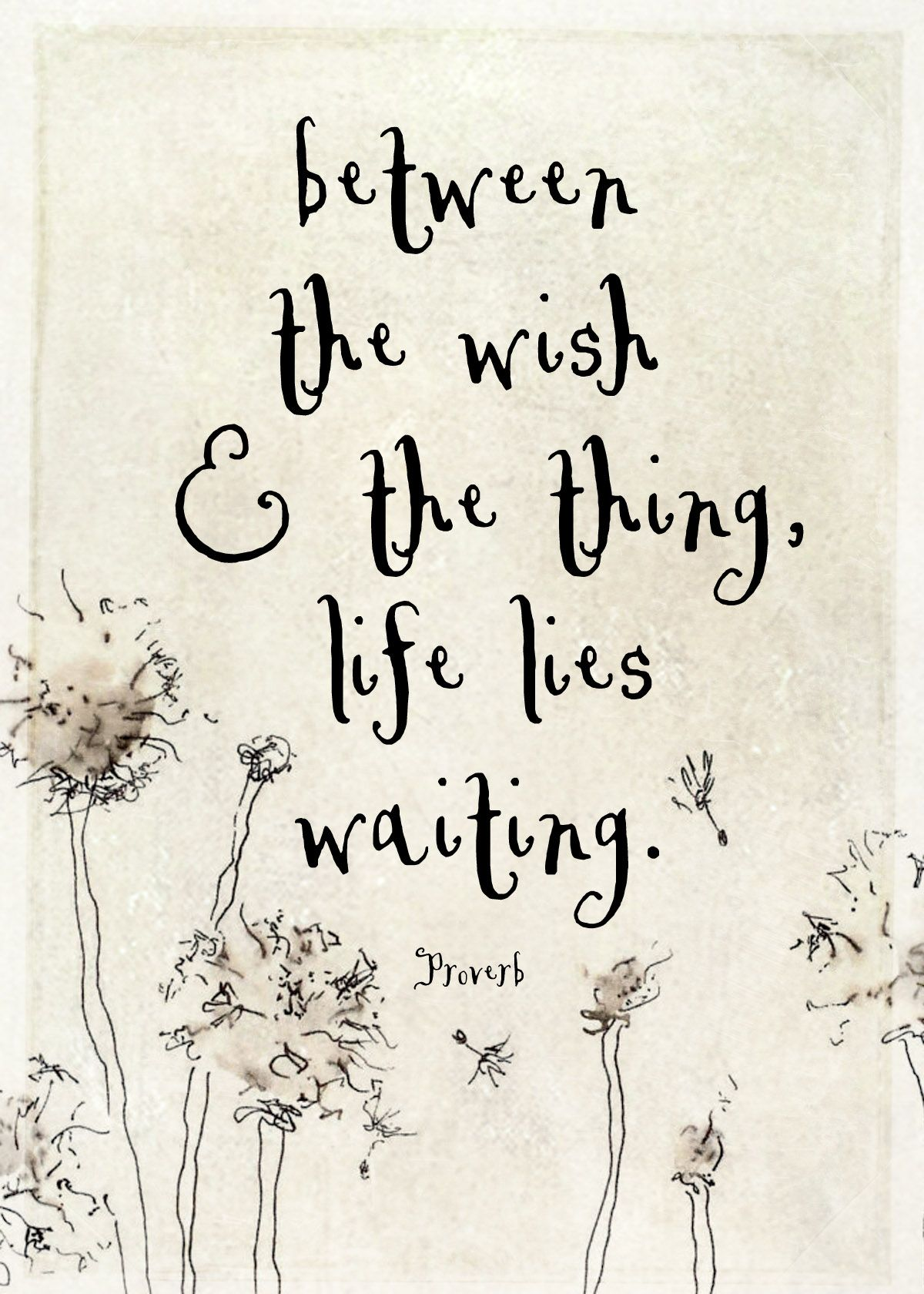 life is fleeting, do not wait to live it! Cool words