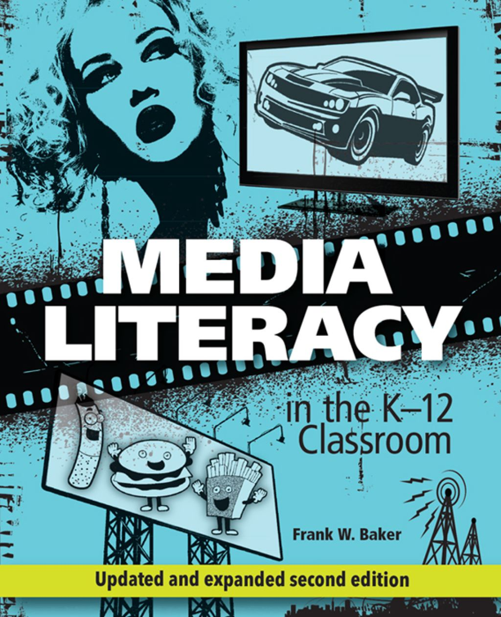 Media Literacy In The K 12 Classroom 2nd Edition Ebook