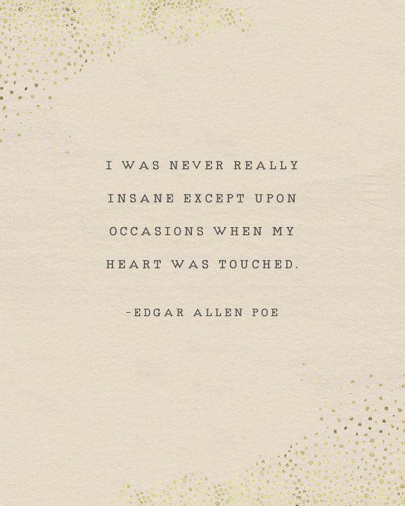 Edgar Allen Poe quote, I was never insane except u