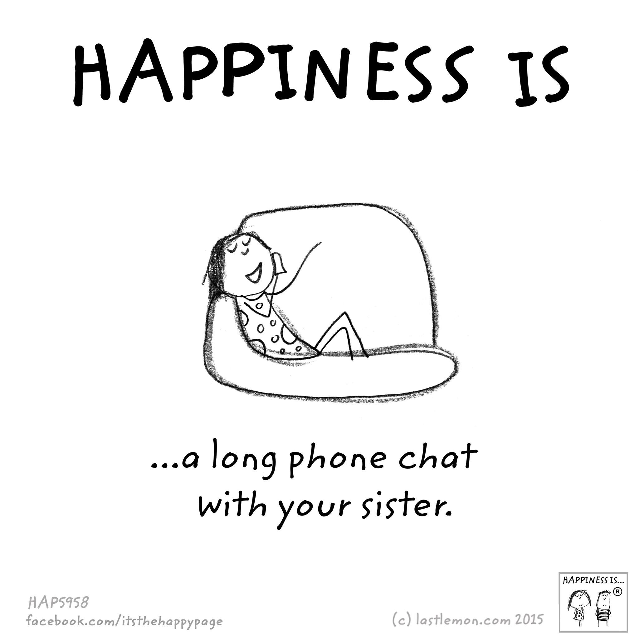 Phone Call Quotes Happiness Is A Long Phone Call With Your Sister Younger