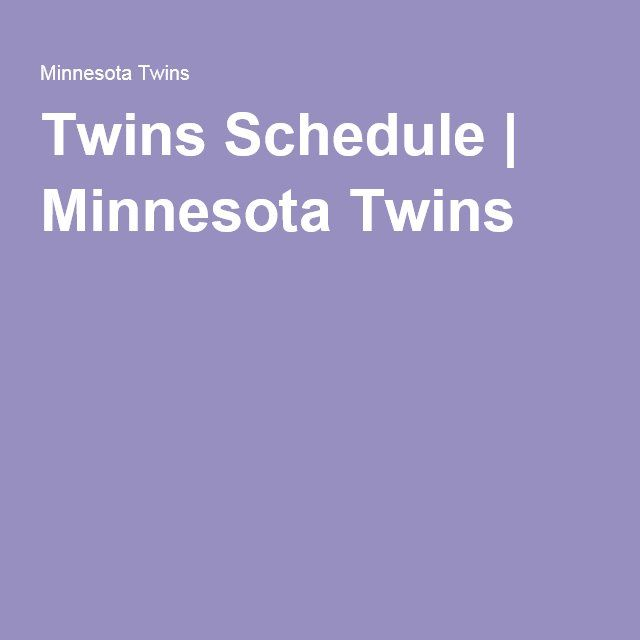 Twins Schedule | Minnesota Twins
