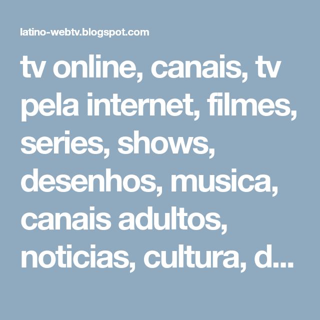 Tv Online Canais Tv Pela Internet Filmes Series Shows Desenhos Musica Canais Adultos Noticias Cultura Documentarios Iptv M3 Mar Del Plata Tv Globo