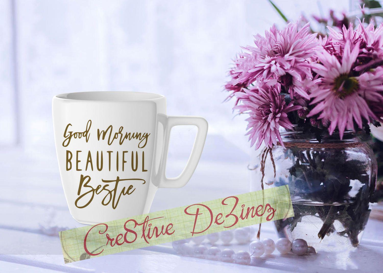 Good Morning Beautiful Bestie Best Friend Gift Best Friend Mug