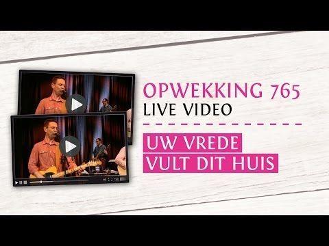 opwekking 765 - uw vrede vult dit huis - cd38 (live video) - youtube