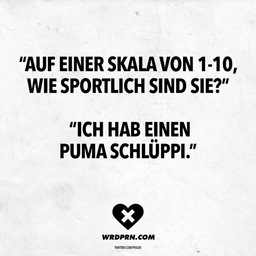 """On a 1-10 scale, how athletic are you?"" ""I have a Puma Schlüppi."" – VISUAL STATEMENTS®  – Wordporn // VISUAL STATEMENTS®"