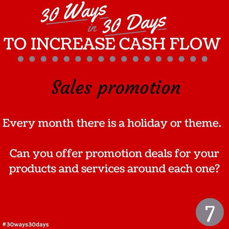 30 ways in 30 days to increase your cash flow - have a sales promotion #30ways30days