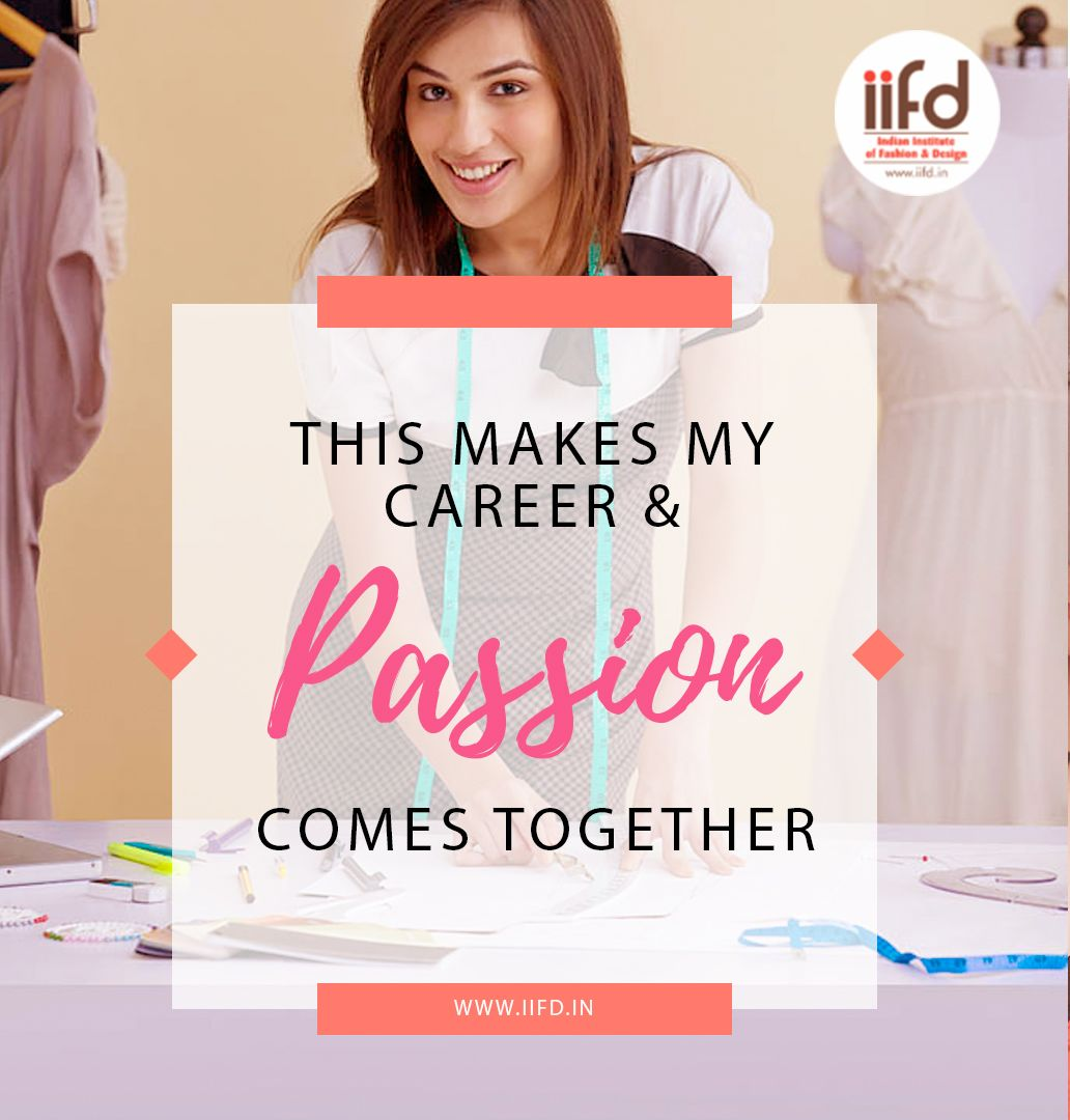 Tips For Those Interested In Fashion Design Careers Iifd Career In Fashion Designing Fashion Designing Institute Fashion Designing Course