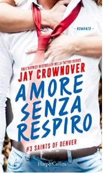 Romance and Fantasy for Cosmopolitan Girls: AMORE SENZA RESPIRO di Jay Crownover