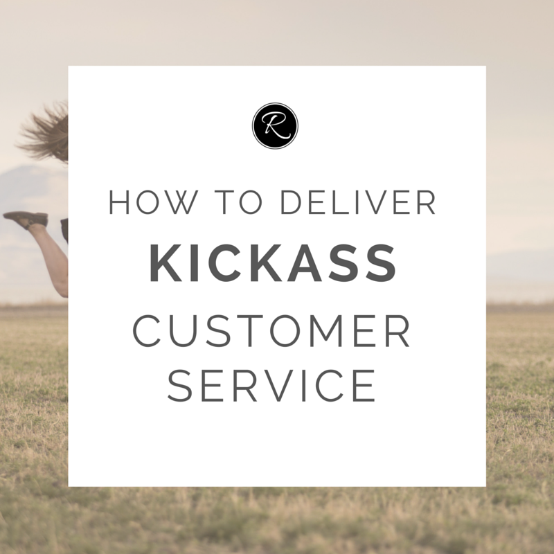 How to Deliver Kickass Customer Service Customer service