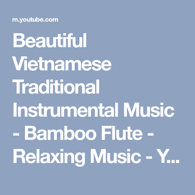 Beautiful Vietnamese Traditional Instrumental Music - Bamboo Flute