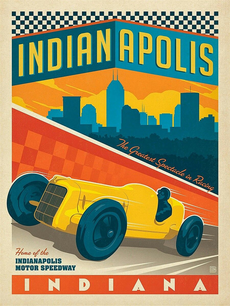 The Greatest Spectacle In Racing Indy 500 Vintage Racer By Michael Korfhage Joel Anders Anderson Design Group Vintage Poster Design Vintage Travel Posters
