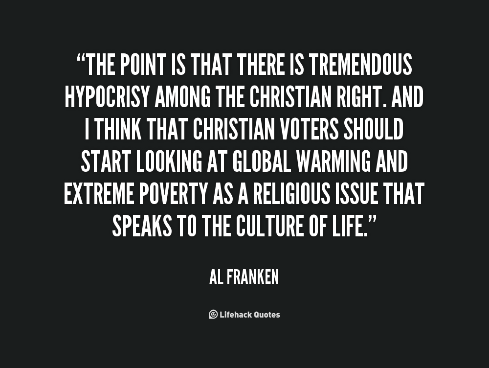 Hypocrisy Quotes Christian Image Quotes At Buzzquotes Com Image Quotes Hypocrisy Quotes