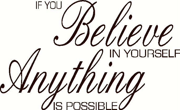 Anything Is Possible Belief Quotes Believe In Yourself Quotes Be Yourself Quotes