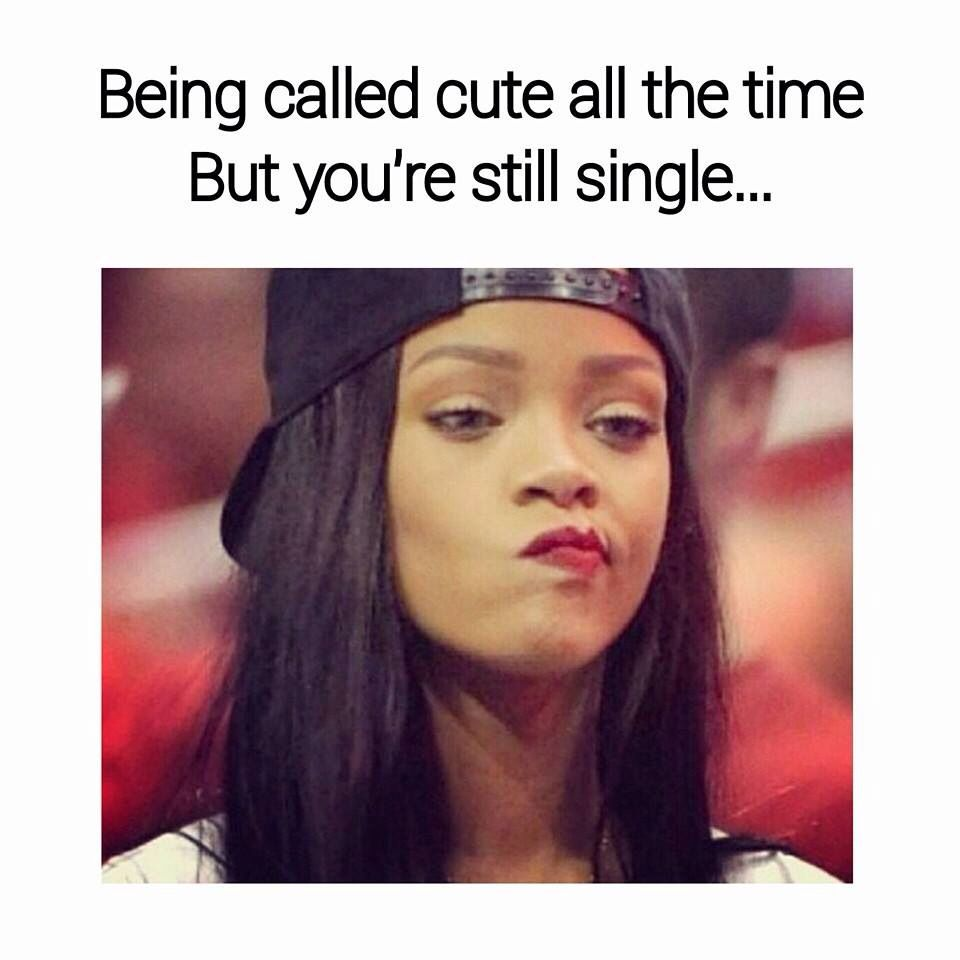 22 Relatable Memes Girls Thug Life Meme Single Humor Single Girl Memes Single Memes