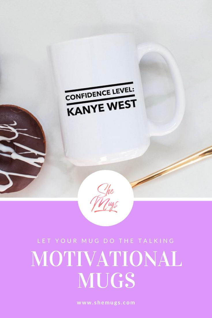 kanye west confidence mug quotes entrepreneur sassy mug gift