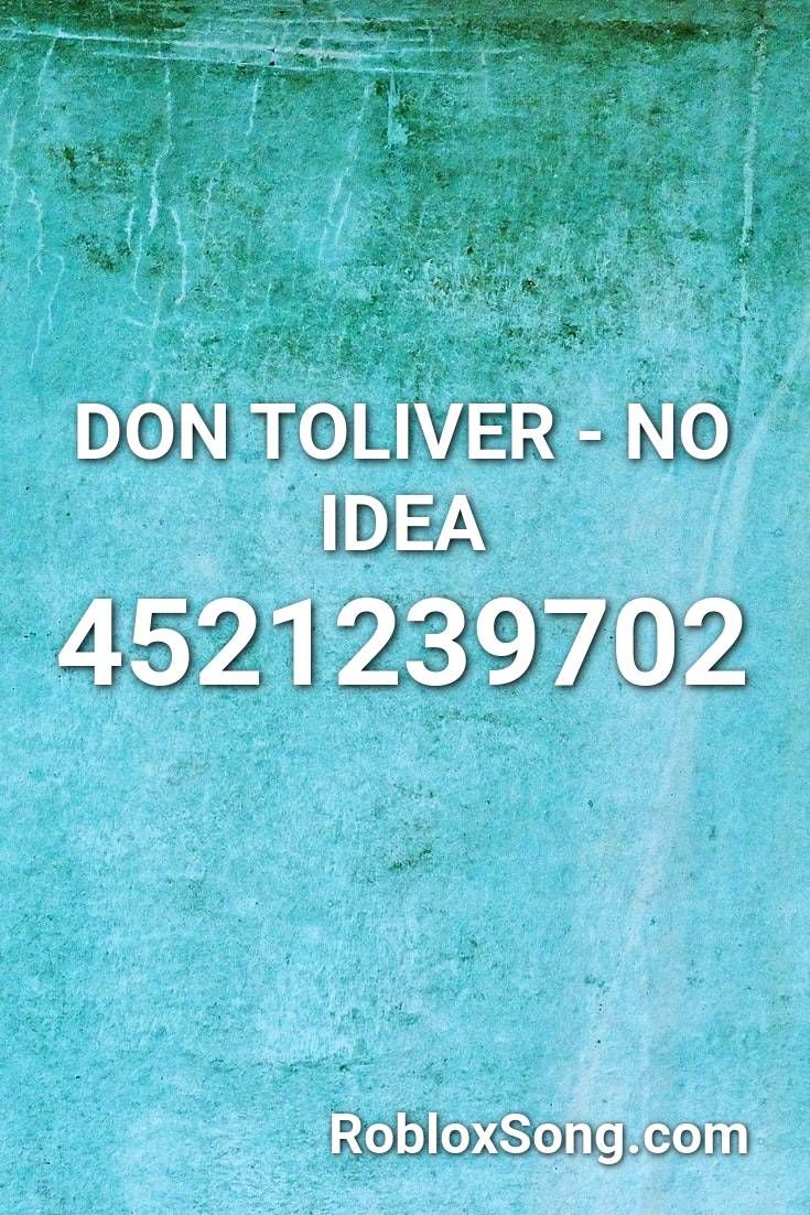no idea don toliver roblox id