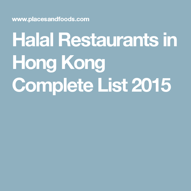Halal Restaurants In Hong Kong Complete List 2015 Halal Recipes Halal Holiday Planning
