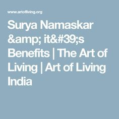 surya namaskar  it's benefits  the art of living  art