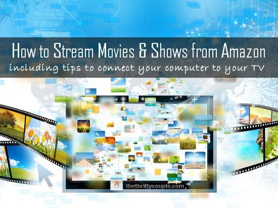 How to Stream Movies and Shows From Amazon is part of Streaming, Streaming tv, Amazon prime movies, Frugal, Movies, Prime movies - With the popularity of streaming media, the popularity of Amazon Prime (even with the price increase) and the availability of technology at our finger tips, this question has become a popular one around here on our site  Many of you have asked,  How do I stream movies from Amazon   Or perhaps a