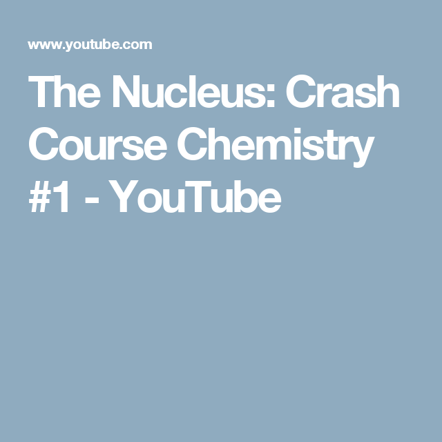 The Nucleus Crash Course Chemistry 1 Youtube Periodic Table