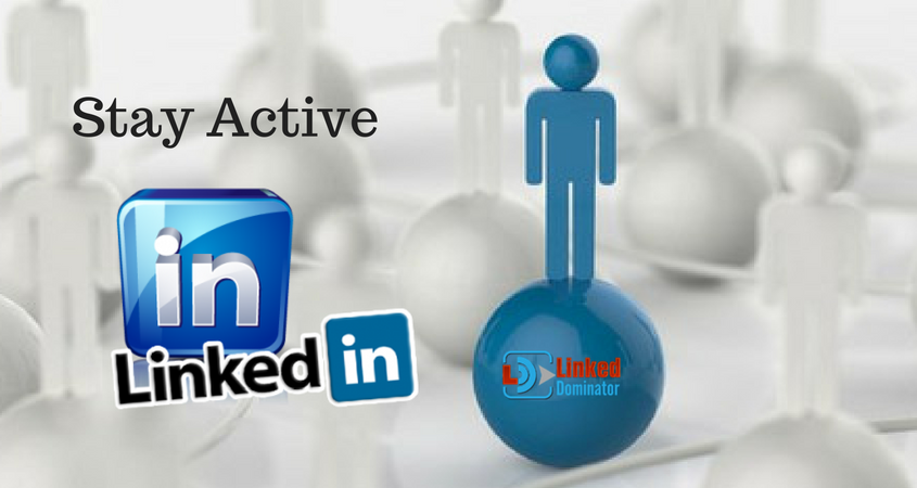 Stay active in LinkedIn by posting frequently