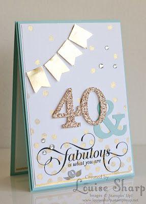 Louise Sharp Mojo Monday 40 Fabulous 40th Birthday Cards Birthday Cards For Women 70th Birthday Card