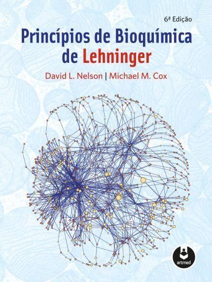 Princípios De Bioquímica De Lehninger 6ª Ed 2014 Bioquimica Biologia Faculdade Livros De Marketing