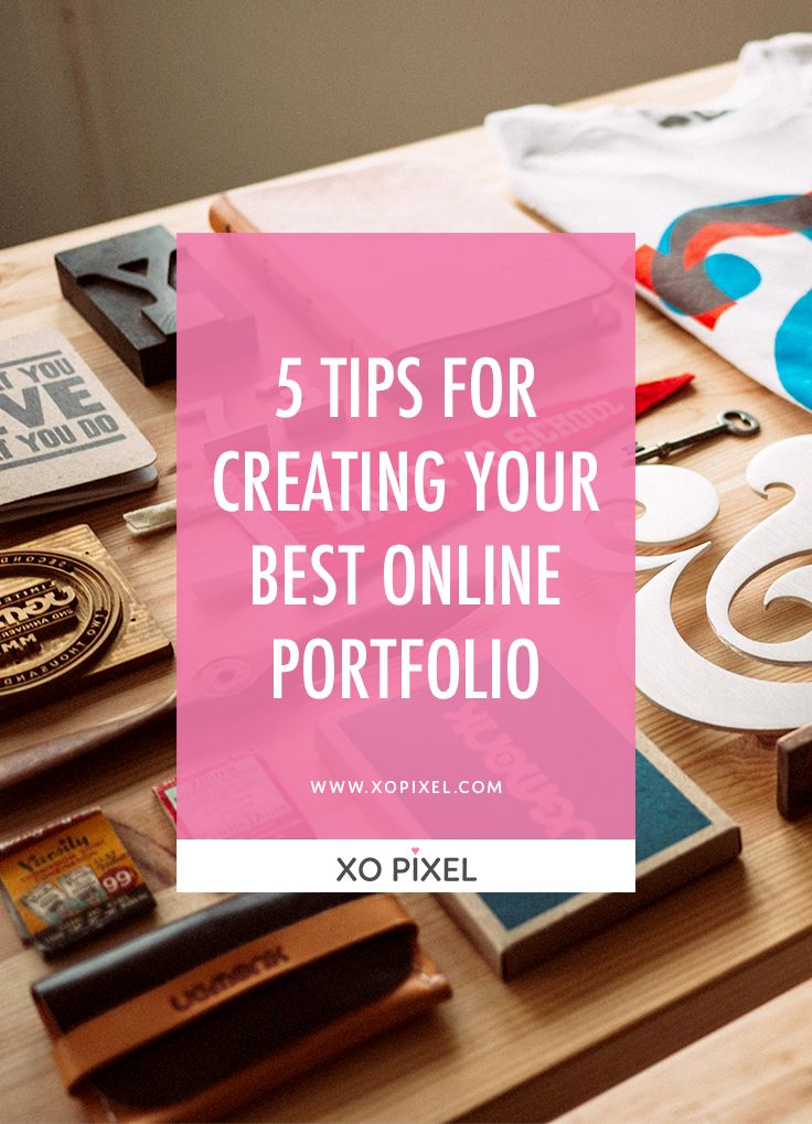 5 Tips For Creating Your Best Online Portfolio » XO PIXEL