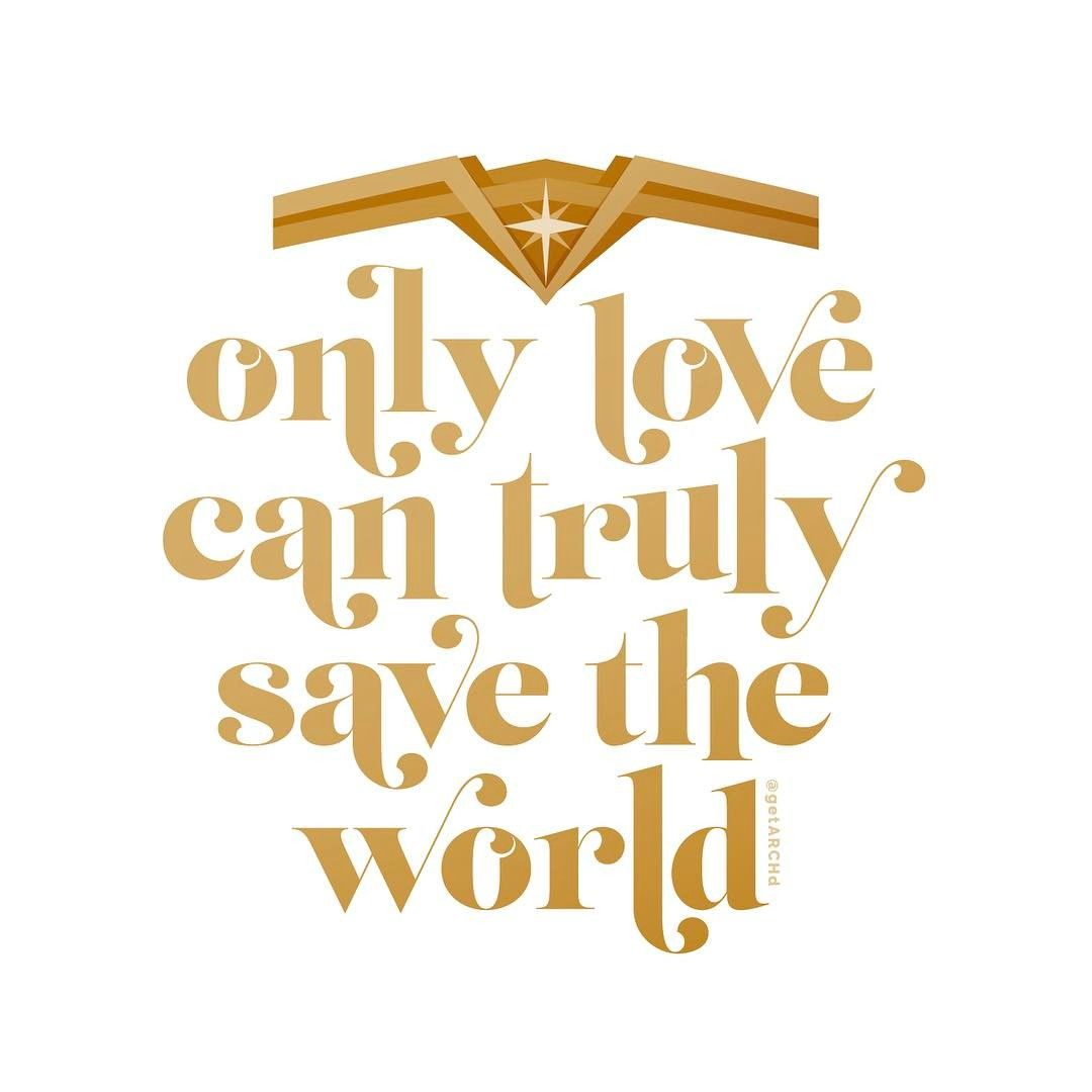 """Quotes From Wonder Movie Wonder Woman Movie Quote Diana Prince """"only Love Can Truly Save"""