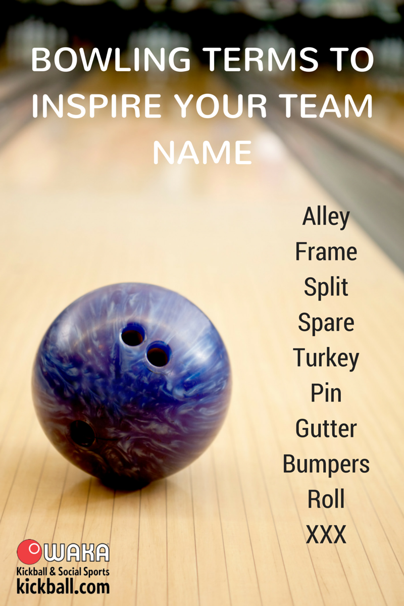 Popular Bowling Terms To Inspire Bowling Team Names Join A Waka Bowling Team Http Kick Ba Lbowlingterms Bowling Team Names Bowling Team Team Names