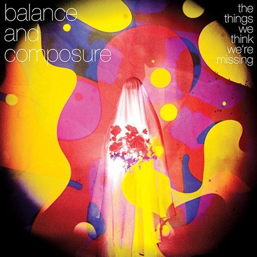 Balance And Composure The Things We Think We Re Missing Vinyl Lp