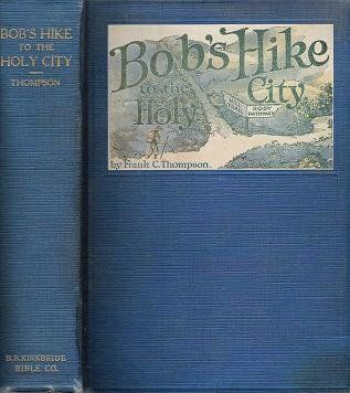 Bob's hike to the holy city;: The adventures of a boy sco...