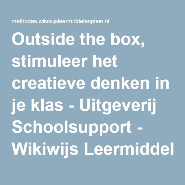 Outside the box, stimuleer het creatieve denken in je klas - Uitgeverij Schoolsupport - Wikiwijs Leermiddelenplein