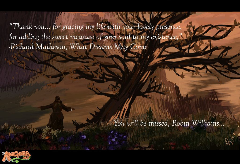 Robin Williams Tribute What Dreams May Come By Angoraart Deviantart Com On Deviantart What Dreams May Come Robin Williams Life Of Walter Mitty