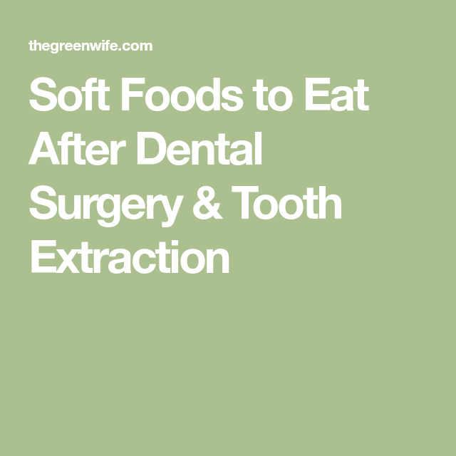 Soft Foods To Eat After Dental Surgery Tooth Extraction Toothextraction