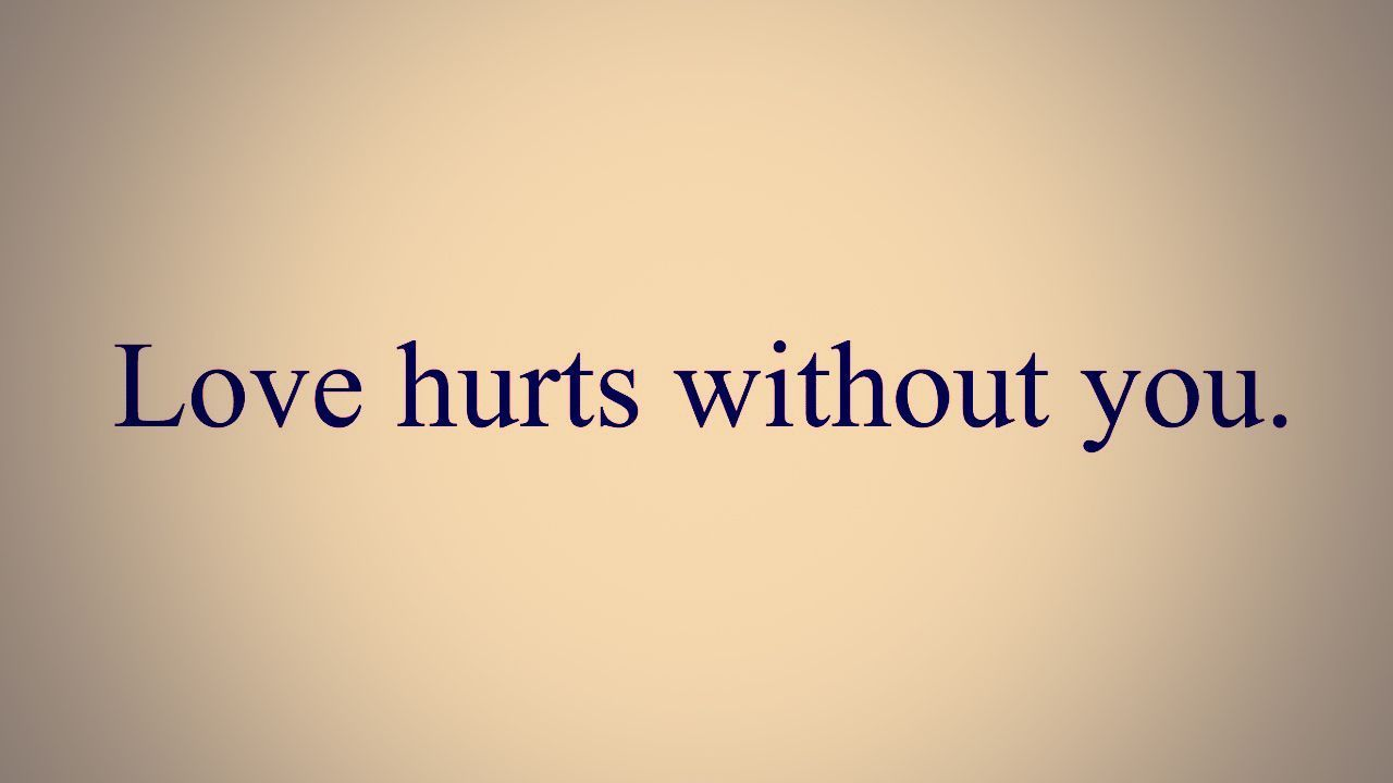 Love Hurts Quotes Love Quotes Wallpapers Love Hurts Without You Backgrounds