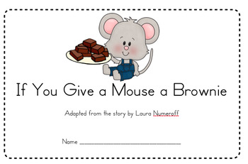 If You Give A Mouse A Brownie Emergent Reader Emergent Readers