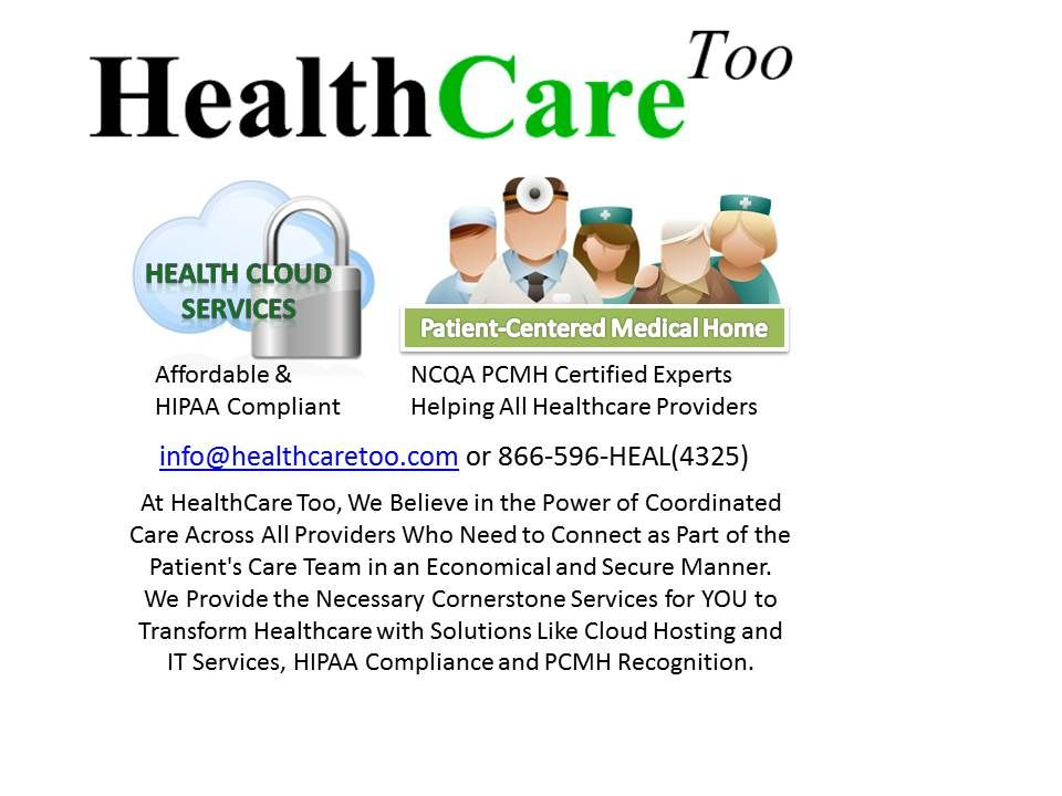 At HealthCare Too, We Believe in the Power of Coordinated Care Across All Providers Who Need to Connect as Part of the Patient's Care Team in an Economical and Secure Manner.  We Provide the Necessary Cornerstone Services for YOU to Transform Healthcare with Solutions Like Cloud Hosting and IT Services, HIPAA Compliance and PCMH Recognition.