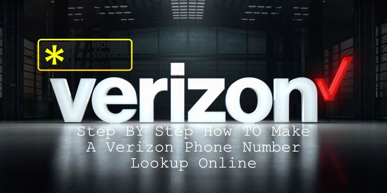 Step By Step How To Make A Verizon Phone Number Lookup Online Verizon Phones Phone Numbers Phone